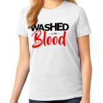 """Ladies White short sleeve Washed in the Blood"""" One Christian Tee Shirt in Black and Red."""