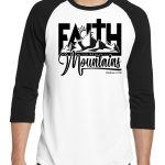 The One edition Faith Can Move Mountains 3/4 raglan Christian tee shirt.