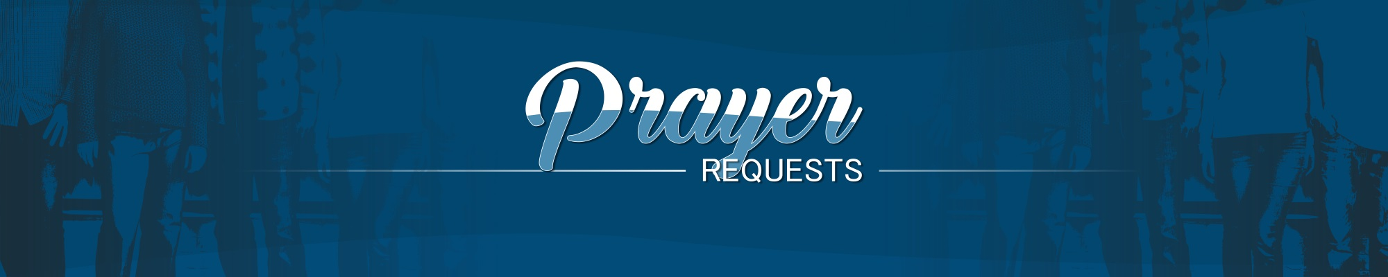Prayer Requests - When two or three or more gathererd He is present.