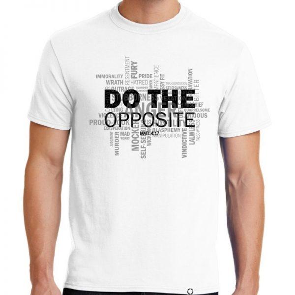"""Men's white short sleeve """"Do the Opposite"""" Christian tee shirt."""