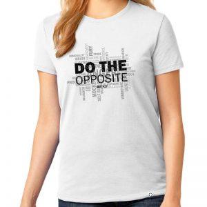 """Ladies white short sleeve """"Do the Opposite"""" Christian tee shirt."""